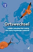Viertes Augsburger Lesebuch: Ortswechsel